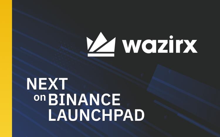 Binance Reveal First Launchpad Project of 2020, WazirX