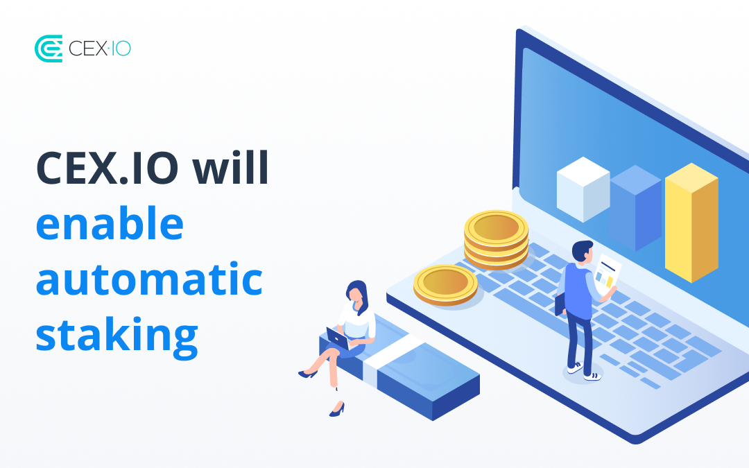 CEX.io Introduce Automatic Staking