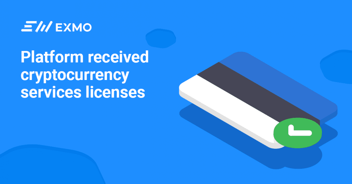 EXMO Acquires Two New Licenses from Estonia Authorities.