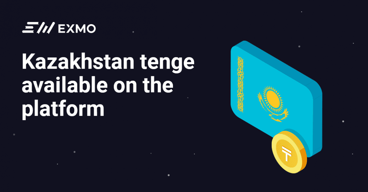 You Can Now Trade with Kazakhstan Tenge (KZT) at EXMO